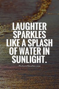 laughter-sparkles-like-a-splash-of-water-in-sunlight-quote-1